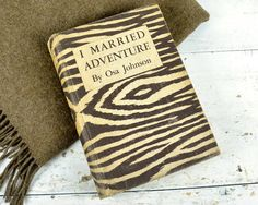Vintage 1940s Book / I Married Adventure by Osa Johnson / Zebra Book