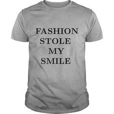 Fashion stole my smile T-Shirts  #gift #ideas #Popular #Everything #Videos #Shop #Animals #pets #Architecture #Art #Cars #motorcycles #Celebrities #DIY #crafts #Design #Education #Entertainment #Food #drink #Gardening #Geek #Hair #beauty #Health #fitness #History #Holidays #events #Home decor #Humor #Illustrations #posters #Kids #parenting #Men #Outdoors #Photography #Products #Quotes #Science #nature #Sports #Tattoos #Technology #Travel #Weddings #Women