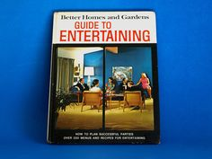 Better Homes and Gardens Guide to Entertaining - Vintage How to Plan Successful Parties - Retro Recipes Cookbooks 1972 by FunkyKoala on Etsy