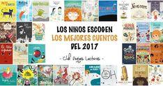 Los niños escogen los cuentos y libros infantiles y juveniles editados en el año 2017 que más les han gustado y enganchado. Sus preferidos. Los mejores cuentos para fomentar la lectura según los niños.