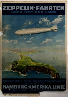 Zeppelin Fahrten Uber See und Land - Hamburg America Lines Flies over the ocean and isthmus poster Poster Ads, Advertising Poster, Vintage Advertisements, Vintage Ads, Vintage Decor, Airline Travel, Air Travel, Airline Logo, Travel Trip