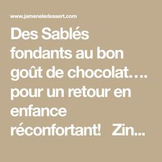 Des Sablés fondants au bon goût de chocolat…. pour un retour en enfance réconfortant!   Zingrédients : 226g de beurre mou 210g de sucre glace 1 œuf 1 c.c de vanille liquide 350g de farine 2 c.c de levure... Fondant, Biscuits, Math Equations, Desserts, Recipes, Chocolates, Tarts, Powdered Sugar, Childhood