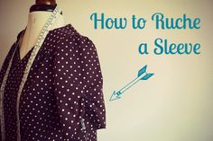 How to Ruche a Sleeve tutorial from Tilly and the Buttons Sewing Tools, Sewing Hacks, Sewing Tutorials, Sewing Crafts, Sewing Ideas, Sewing Projects, Sewing Clothes, Diy Clothes, Clothing Patterns