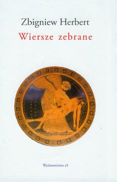 Wiersze zebrane de Zbigniew Herbert http://www.amazon.fr/dp/8361298398/ref=cm_sw_r_pi_dp_9esFwb1W6G95Z