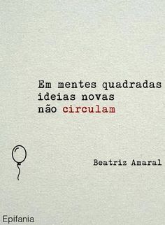 Em mentes circulares, antigas e novas idéias se encontram More Than Words, Some Words, Words Quotes, Sayings, Quote Posters, Motivation, Quote Of The Day, Favorite Quotes, Quotations