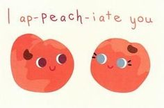 Cute and funny peach pun! You have to ap-peach-iate a good fruit joke! Cute and funny peach pun! You have to ap-peach-iate a good fruit [. Punny Puns, Cute Puns, Funny Cards, Cute Cards, Peach Puns, Food Puns, Cooking Puns, Fruit Puns, Cooking Quotes
