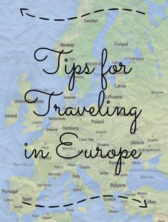 Tips: Traveling in Europe.