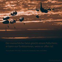 Der menschliche Geist gleicht einem Fallschirm; er kann nur funktionieren, wenn er offen ist!