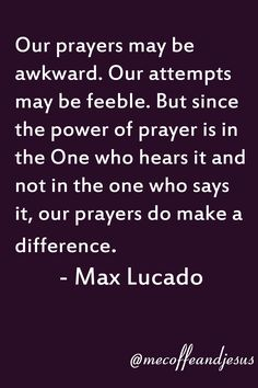 Our prayers do make a difference.