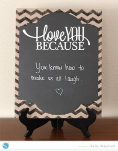Love You Because Chalkboard by Kelly Wayment #silhouettedesignteam