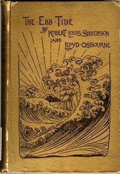 The ebb tide; a trio & quartette, by Robert Louis Stevenson & Lloyd Osbourne. London, W. Heinemann, 1894.