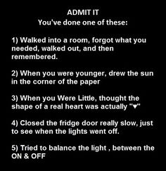 Haha I have done all of these, but 2, 3 & 5 are for nostalgia.