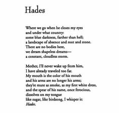 """Hades and Persephone. Poem: """"Hades"""" by Cecilia Woloch Pretty Words, Beautiful Words, Writing Prompts, Writing Tips, Poem Quotes, Qoutes, Greek Gods, Writing Inspiration, Inspiration Wall"""