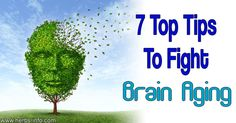 7 Top Tips To Fight Brain Aging ►► http://www.herbs-info.com/blog/7-top-tips-to-fight-brain-aging/?i=p