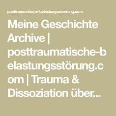 Meine Geschichte Archive   posttraumatische-belastungsstörung.com   Trauma & Dissoziation überwinden