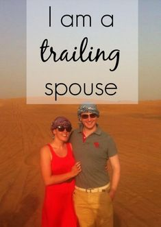 Lots of expat women get irritated by the title 'trailing spouse,' but life is what you make it, and this story tells you how one 'trailing spouse' has no trouble with her title.