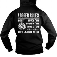 I Love Logger Rules touch Shirts & Tees