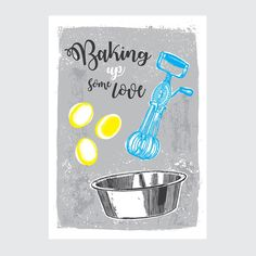 Plakat do kuchni - Baking up some love #kitchen #baking #poster #art #decoration #kitchendecorationideas