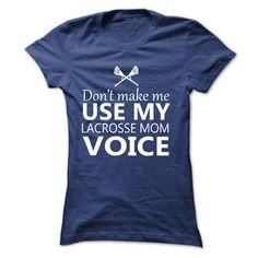 Dont make me use my lacrosse mom voice T Shirt, Hoodie, Sweatshirt