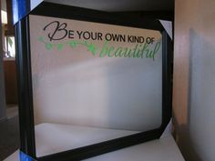 """Be your own kind of Beautiful"" mirror"