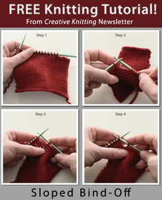 Free Knitting Tutorial from Creative Knitting newsletter: Sloped Bind-Off by Tabetha Hedrick. Click on the photo to access the tutorial. Sign up for this free newsletter here: AnniesNewsletters.com.