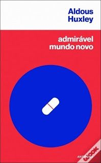 .   Dos Meus Livros: Admirável Mundo Novo - Aldous Huxley