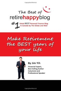 Make Retirement The Best Years of Your Life: The Best of Retire Happy Blog by Jim Yih http://www.amazon.com/dp/1475177909/ref=cm_sw_r_pi_dp_cNujvb0TXZ35A