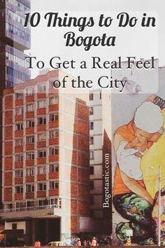 10 cosas que hacer para tener una idea real de Bogotá, Colombia