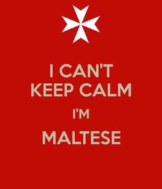 I CAN'T KEEP CALM, I'M MALTESE