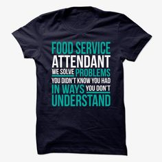 FOOD-SERVICE-ATTENDANT - Solve problem, Order HERE ==> https://www.sunfrog.com/No-Category/FOOD-SERVICE-ATTENDANT--Solve-problem.html?41088 #foodideas #foodrecipes