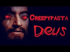 ▶ CREEPYPASTA - DEUS - YouTube