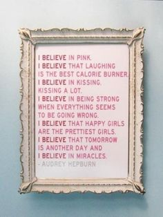 Audrey Hepburn <3  I love this quote <3 I need to put this in my bedroom!