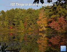 100 Things to do in New England #travel #placestovisit #NewEngland #fall