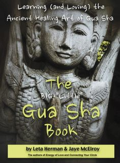 """The BIG """"Little"""" Gua Sha Book: Learning (and Loving) the Ancient Healing Art of Gua Sha Jade Rolling, Flavored Toothpaste, Gua Sha Facial, Gua Sha Tools, Colon Health, Face Massage, Big Little, Chinese Medicine, Holistic Healing"""