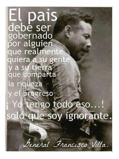 Applies to both Mexico and America. Pancho Villa, Soldado Universal, Mexican Quotes, Mexican Revolution, Motivational Quotes, Inspirational Quotes, Spanish Quotes, Wise Words, Life Quotes
