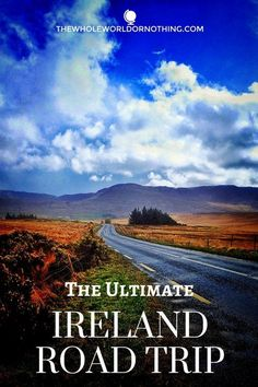 The Ultimate Ireland Road Trip | European Road Trip | How To Plan An Irish Road Trip | Ireland Travel | Travelling Ireland Tips | Best Places To Go in Ireland | What To See & Do In Ireland | 12 Day Road Trip Itinerary For Ireland | Renting A Car In Ireland