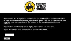 """Buffalo Wild Wings Satisfaction Survey Guide. Visit the official survey page listed in the Reference Links below the survey guide take this survey. Do not fill out the survey straight from the screenshots below. Select your language from English and Spanish and click """"Next"""". Enter the 4 digit store number and click """"Next""""."""
