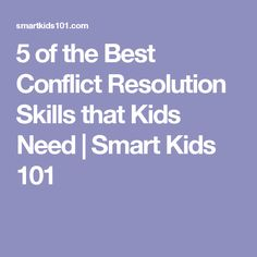5 of the Best Conflict Resolution Skills that Kids Need | Smart Kids 101