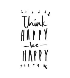 Think Happy Be Happy #well_said #wordsofwisdom #good_advice