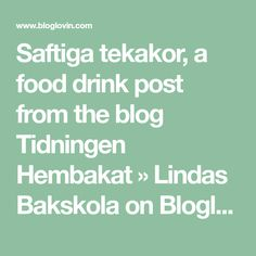 Saftiga tekakor, a food drink post from the blog Tidningen Hembakat » Lindas Bakskola on Bloglovin'