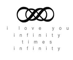 "Daniel and my saying (always have. Did in our vows, have it in our house) is ""our love is times infinity for eternity!"""