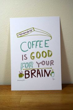 Coffee is good for your brain