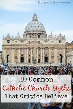Think you know the Catholic Church? Think again! Many people believe these Catholic Church myths, even though they couldn't be more wrong!