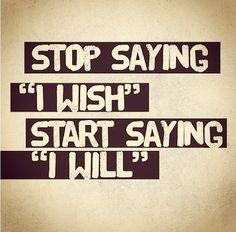 Say I will