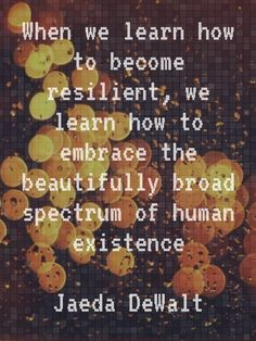 Resilience - learning to exist around those I'd rather not.