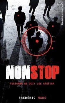 Non Stop : Personne ne doit les arrêter ! (Frédéric Mars) http://bookmetiboux.blogspot.fr/2011/11/chronique-non-stop-personne-ne-doit-les.html
