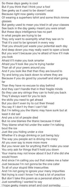 This was a poem that a kid at my school wrote and recited at our talent show. He got a standing ovation and had to be called back on the stage to see it. So. Awesome.