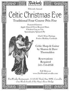 Join FireWorks for their 15th Annual Celtic Christmas Eve dinner!  Sharon and David Thormahlen will perform original and traditional Christmas music at FireWorks. Chef Peter McManus will present a delectable four course prix fixe featuring apple glazed roasted ham, chicken coq au vin, and spanakopita spinach pie. Enjoy festive holiday cocktails and chef's wine pairings.  Cost: $35 per person.  Reservations are required. Call 541-754-6958 to make your reservations.