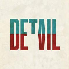 Devil in the detail. byDavid