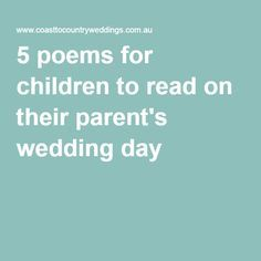 5 Poems For Children To Read On Their Pa S Wedding Day